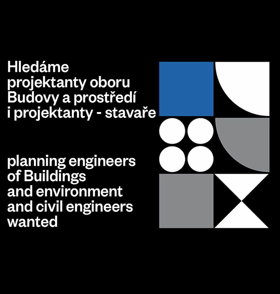 Hledáme nové kolegy a kolegyně projektanty a projektantky oboru Budovy a prostředí, ale i projektanty a stavaře.